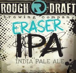 Eraser IPA Rough Draft Brewing Co