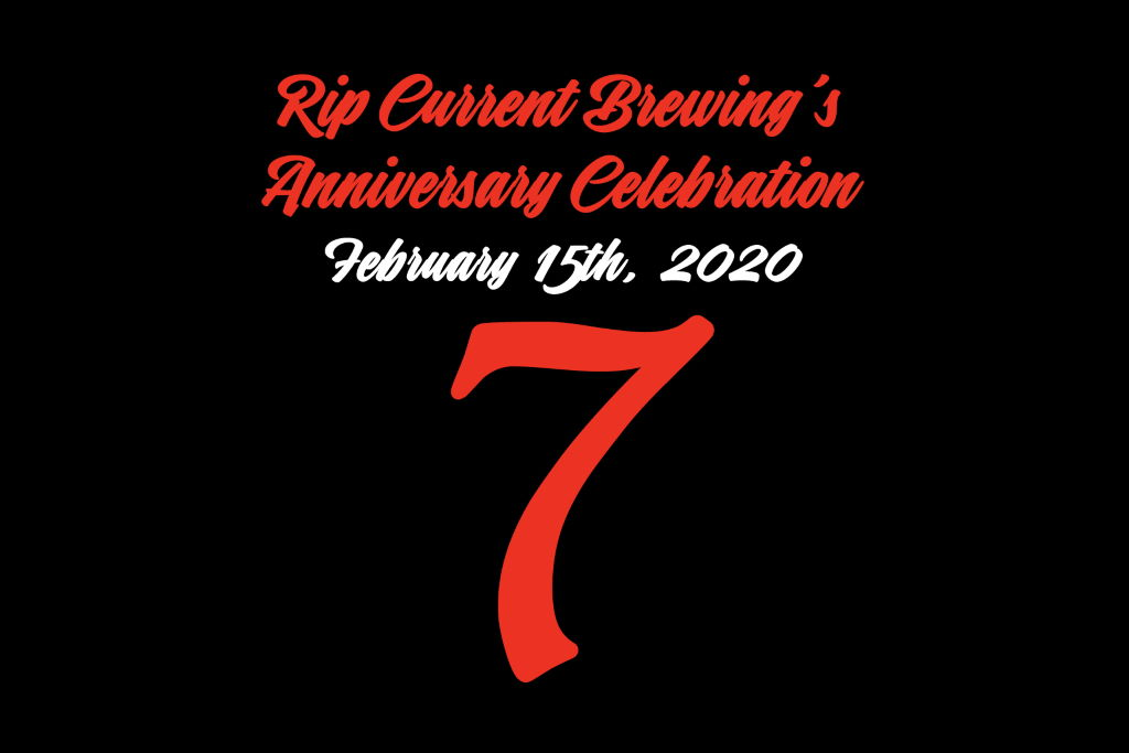 Rip Current Brewing 7th Anniversary Celebration is Feb 15, 2020