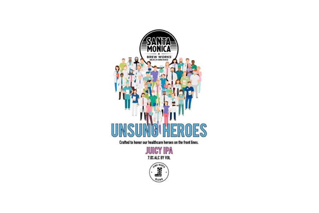 "Santa Monica Brew Works Releases ""Unsung Heroes"" IPA to Benefit Coronavirus Healthcare Workers"